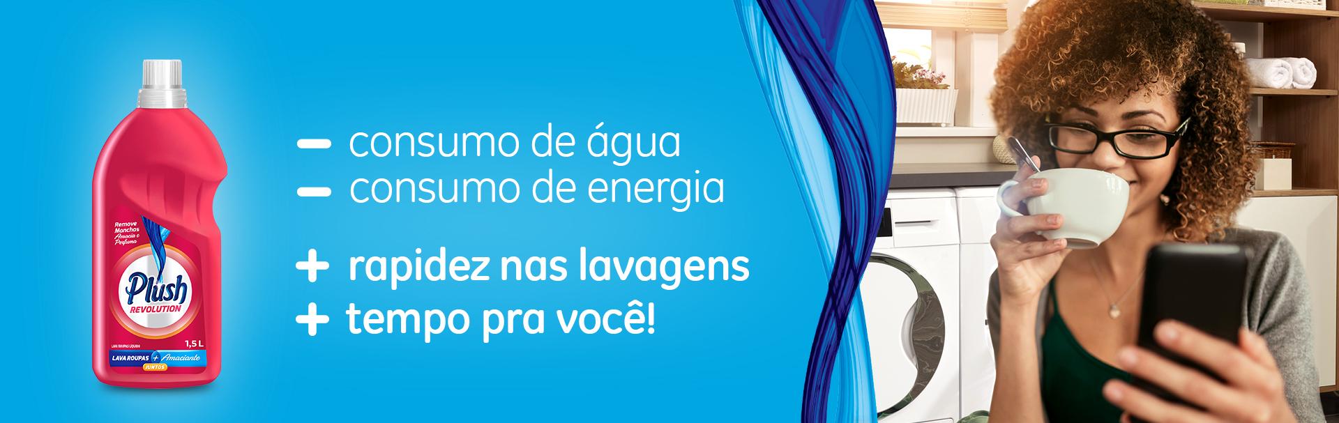 Plush Revolution - Menos consumo de água e energia, Mais rapidez e tempo livre para você